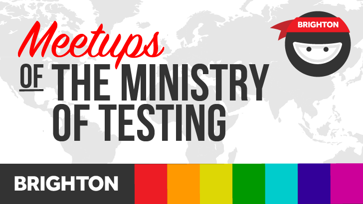 Ministry of testing - Brighton and Hove